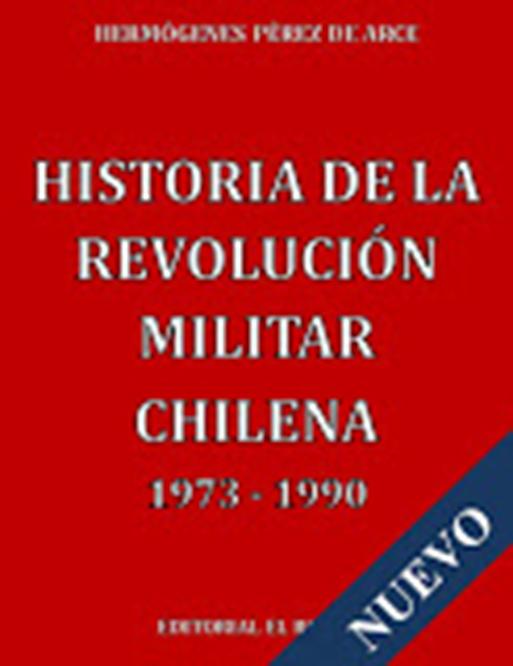 Historia de la Revolución Militar Chile..