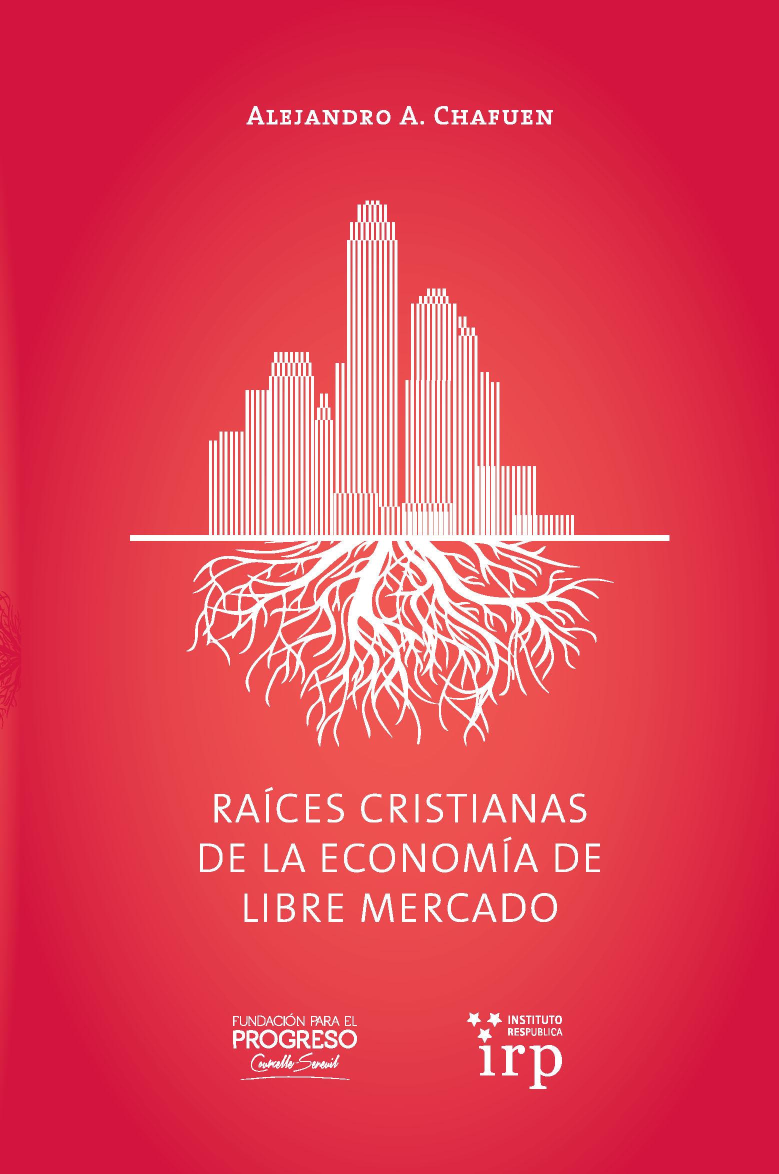 Raices Cristianas de la Economia de Libr..